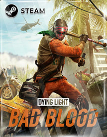dying light: bad blood steam key [global]