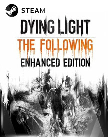 dying light: the following enhanced edition steam key [global]
